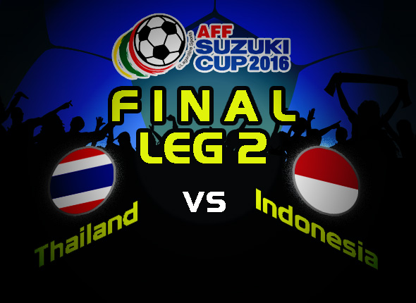 final aff 2016 leg ke 2 thailand vs indonesia sabtu 17 desember 2016