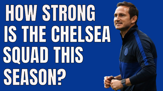 How strong is the Chelsea FC squad this season?