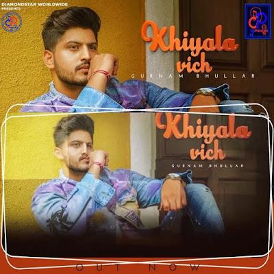 Khiyala Vich Gurnam Bhullar | DjPunjab