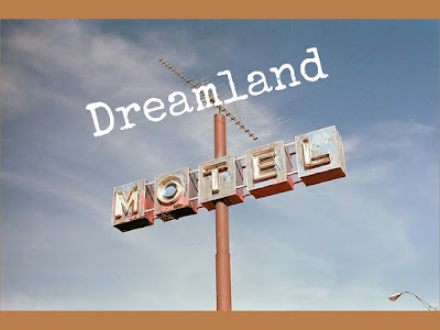Dreamland Motel Song