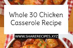 Whole 30 Chicken Casserole Recipe