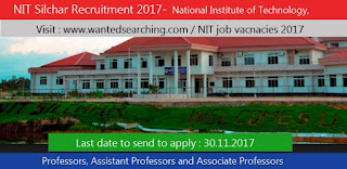 NIT Silchar Enlistment 2017 | National Institute of Technology, Silchar – Job vacancies Notification