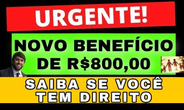 CONFIRMADO: NOVO BENEFÍCIO DE R$800,00 A PARTIR DE JANEIRO DE 2021