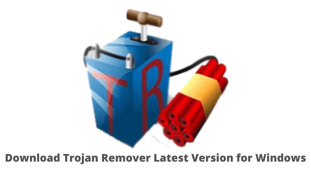 Download Trojan Remover Latest Version for Windows