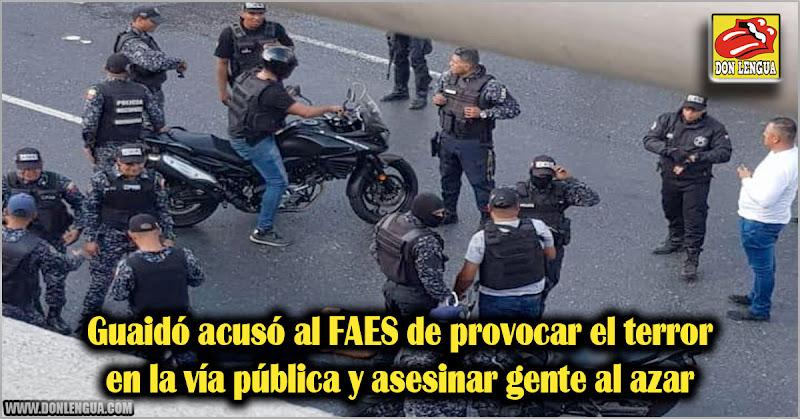 Guaidó acusó al FAES de provocar el terror en la vía pública y causar el caos
