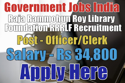 Raja Rammohun Roy Library Foundation RRRLF Recruitment 2017