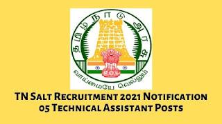 TN Salt Recruitment 2021 Notification 05 Technical Assistant Posts
