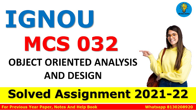 MCS 032 OBJECT ORIENTED ANALYSIS AND DESIGN Solved Assignment 2021-22