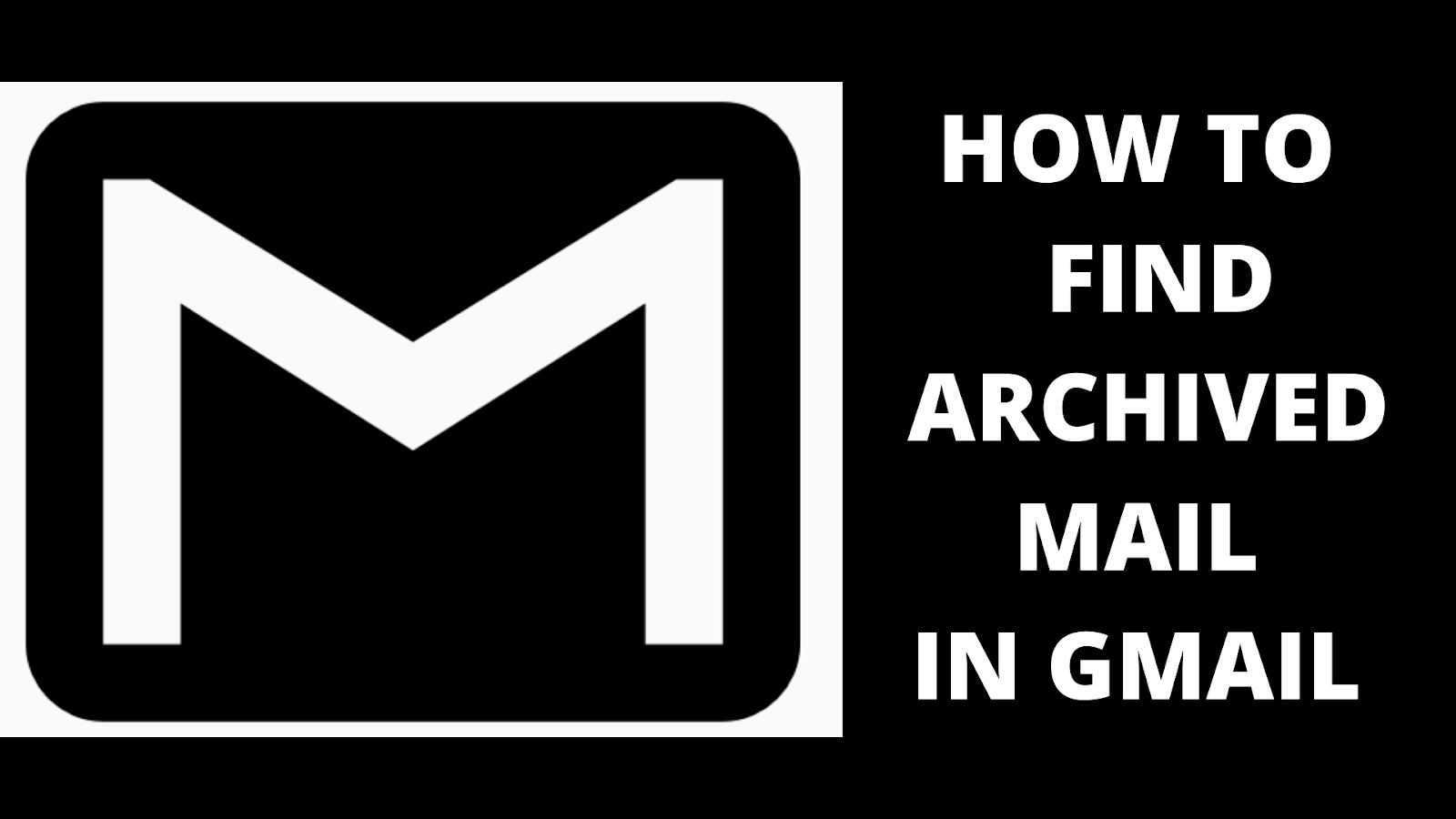 How to Do Find Archived Mail in Gmail 2020
