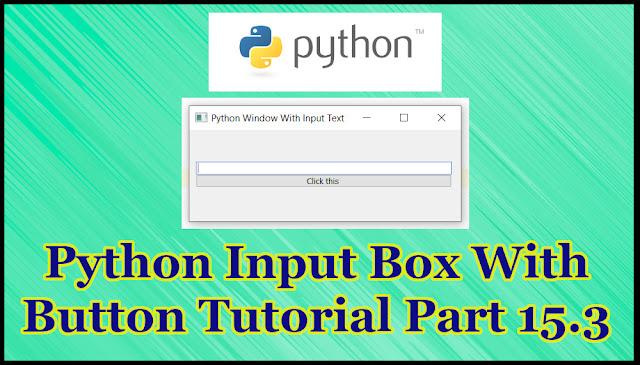 Python GUI Input Box Tutorial Part 15.3