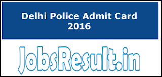Delhi Police Admit Card 2016