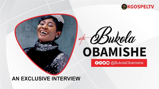 An Exclusive Interview With BUKOLA OBAMISHE || KgospelTv