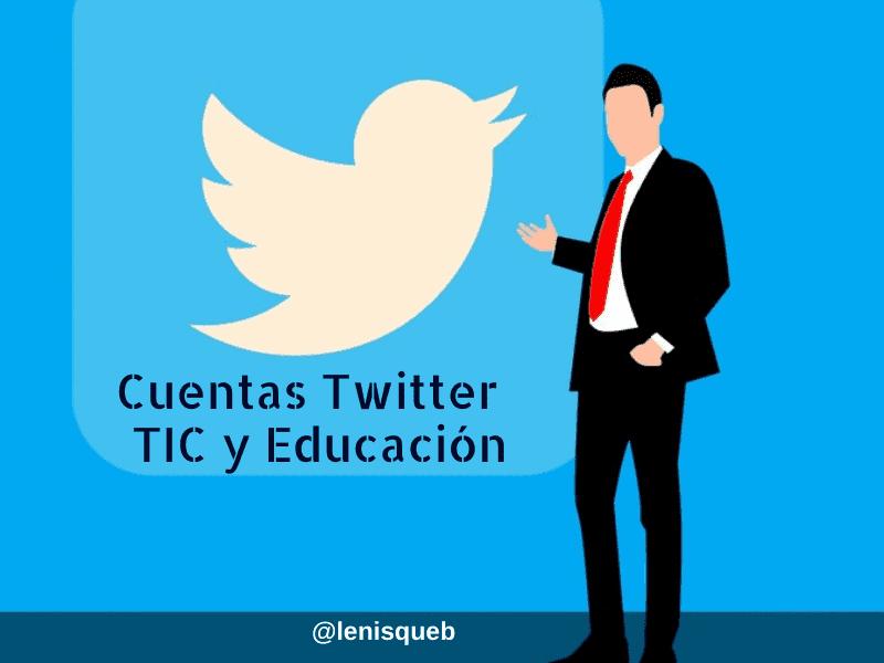Cuentas de Twitter sobre Tic y educación