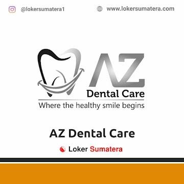 Lowongan Kerja Pekanbaru: AZ Dental Care Mei 2021