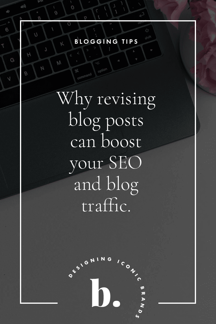 why revising blog posts is so important