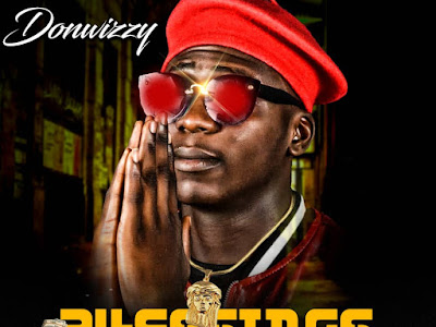 DOWNLOAD MP3: Donwizzy - Blessings (Prod. By ID Cleff)