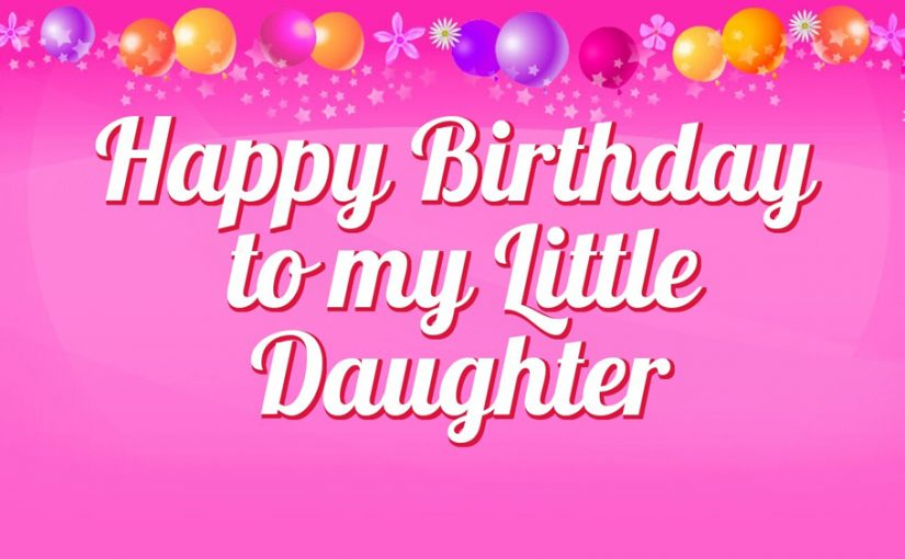 sweat happy birthday wishes to my daughter little princess