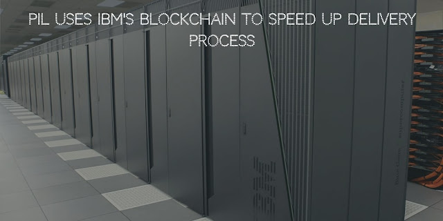 PIL uses IBM's Blockchain to speed up delivery process