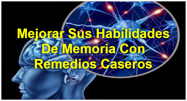 Mejorar Sus Habilidades De Memoria Con Remedios Caseros