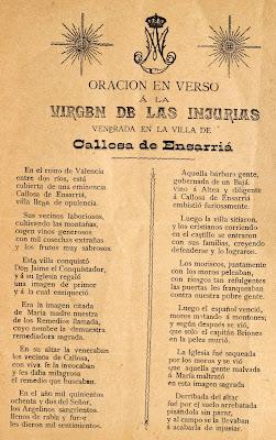 A resultes de l'epidèmia del còlera del 1885 es publicava a València per la impremta d' A. Culla, la següent cobla titulada Oración en verso a la Virgen de las Injurias venerada en la villa de Callosa de Ensarriá.