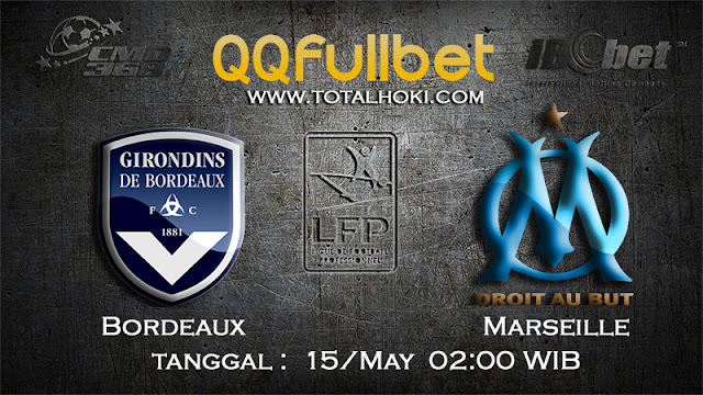 PREDIKSIBOLA - PREDIKSI TARUHAN BORDEAUX VS MARSEILLE 15 MAY 2017 (FRANCE LIGUE 1)