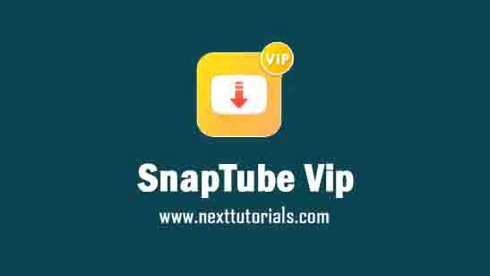 SnapTube Vip (Premium) v5.19.0.5195510 Apk Mod Latest Version Android,Install Aplikasi SnapTube Vip Terbaik 2021,tiktok mod terbaru 2021,aero twitter
