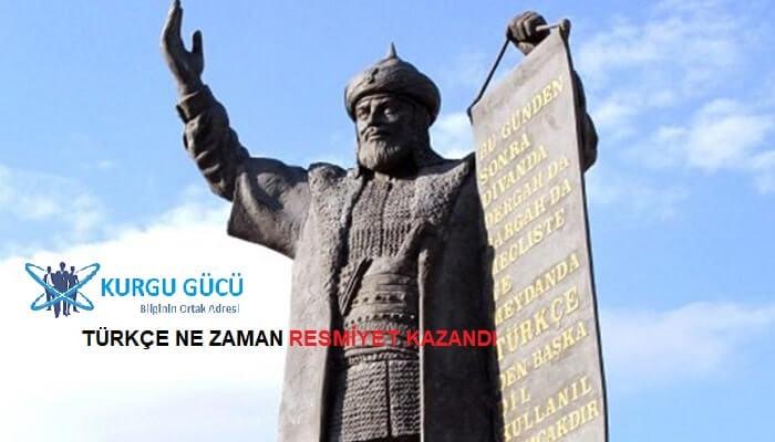 Türkçe Resmiyetini Tam Olarak Ne Zaman Kazandı - Kurgu Gücü