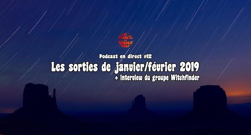 Podcast #12 - Sorties Janvier/Février 2019 et Interview de Witchfinder