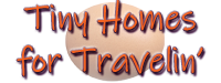 Tiny Homes for Travelin'