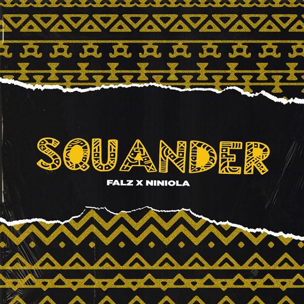 Falz – Squander ft. Niniola [Audio]