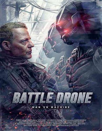 Poster Of Hollywood Film Watch Online Battle Drone 2018 Full Movie Download Free Watch Online 300MB