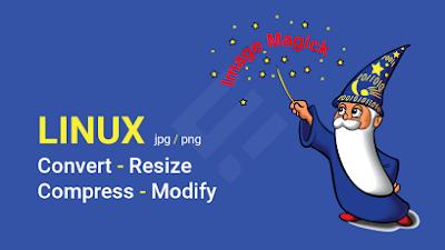 Cara convert, resize, compress dan modifikasi foto atau gambar di Linux