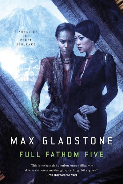 Max Gladstone - Full Fathom Five