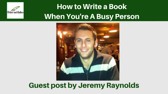 How to Write a Book When You're A Busy Person, guest post by Jeremy Reynolds