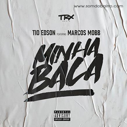 Tio Edson Feat. Marcos Mobb - Minha Bala | Baixar mp3