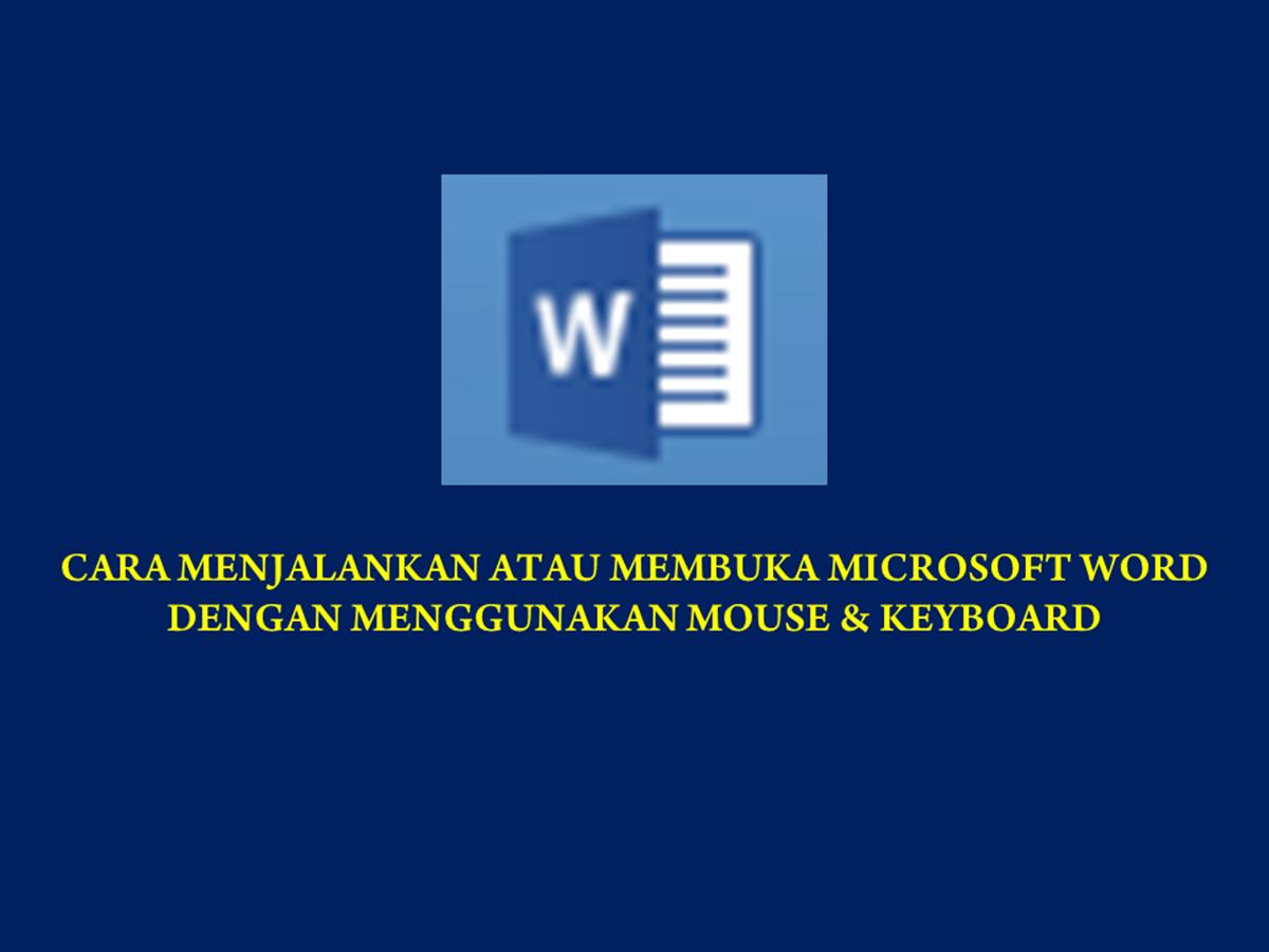cara menjalankan atau membuka microsoft word di komputer menggunakan mouse dan keyboard