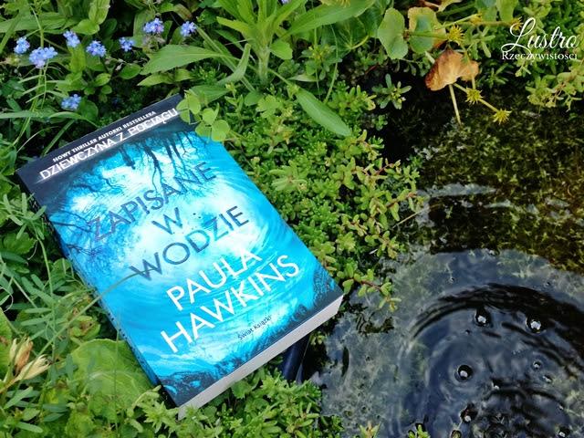 Zapisane w wodzie – Paula Hawkins. Okiem Moniki
