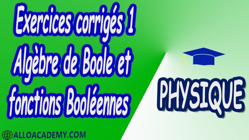 Exercices corrigés 1 Algèbre de Boole et fonctions Booléennes pdf