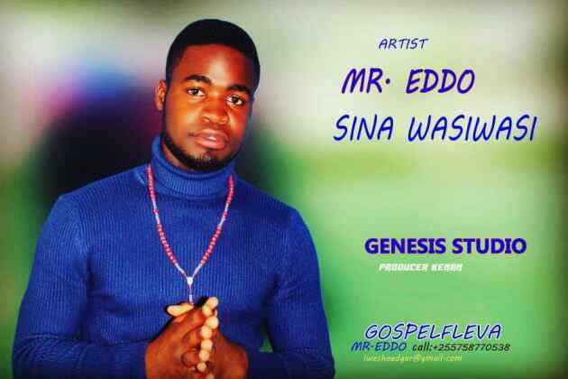 Download Mp3 | Mr Eddo - Sina Wasiwasi