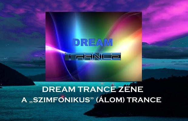 Dream trance zene – A szimfonikus (álom) trance