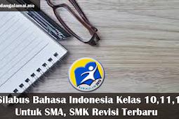 Silabus Bahasa Indonesia Kelas x,xi,xii Untuk SMA, SMK Revisi Terbaru