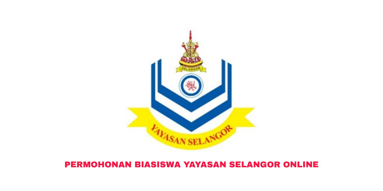 Permohonan Biasiswa Yayasan Selangor 2021 Online (Borang ...