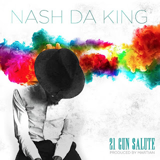 [feature]Nash Da King - 21 Gun Salute