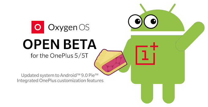 OnePlus 5 and OnePlus 5T receive first Android Pie-based open beta builds