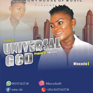 MUSIC: Mineselin - Universal God (Prod. By Felix Keys)