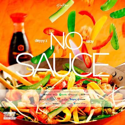Deyyy Z & Sizay - No Sauce [Hip Hop/Rap]