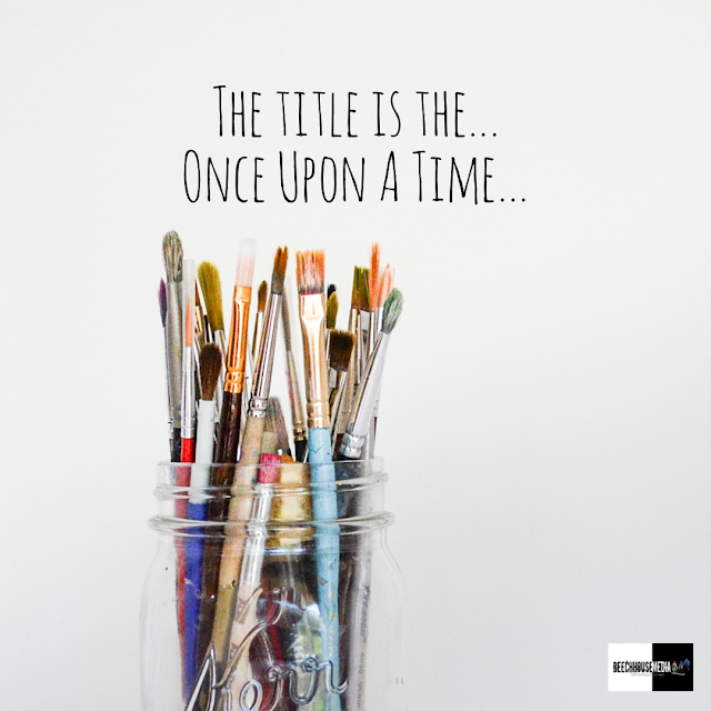 art titles, once upon a time, Mark Taylor, Beechhouse media, titling your art,