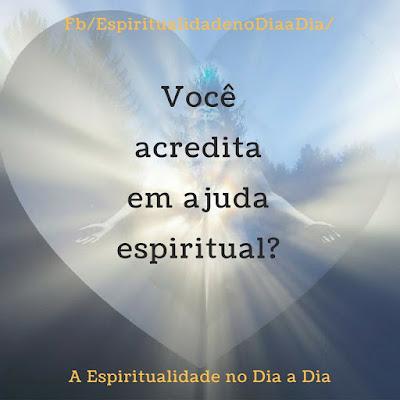 Você acredita em ajuda espiritual?