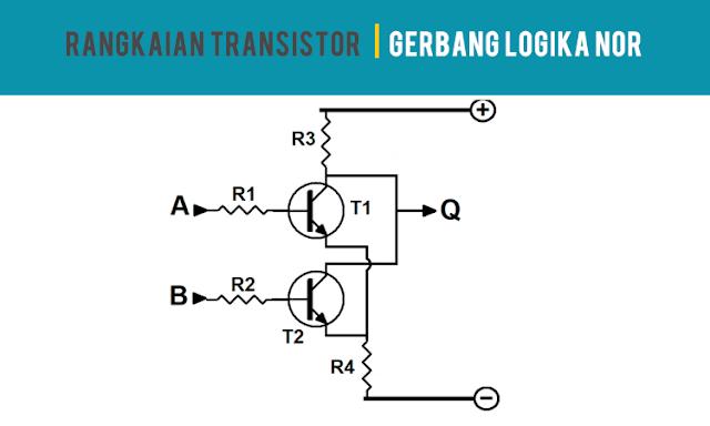 Rangkaian Transistor Gerbang Logika NOR