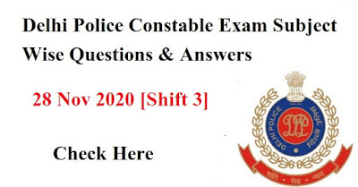 Delhi Police Constable Exam Subject Wise Questions & Answers- 28 Nov 2020 [Shift 3]
